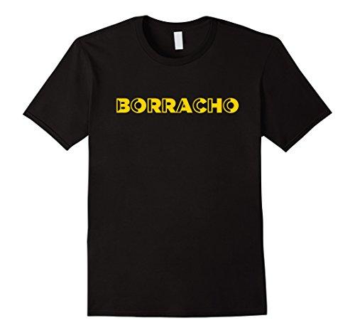 BORRACHO - Funny T Shirt for Cinco de Mayo May - Mayo 5 De Songs