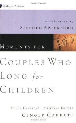 Moments for Couples Who Long for Children (New Life Devotional)
