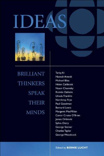 Ideas: Brilliant Thinkers Speak Their Minds por Bernie Lucht