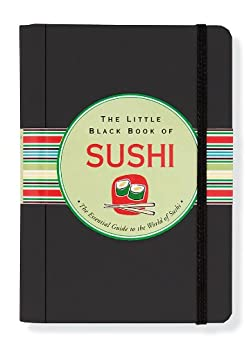 The Little Black Book Of Sushi: The Essential Guide to the World of Sushi by [Zschock, Day]