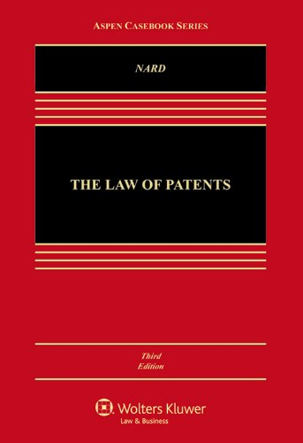 The Law of Patents, Third Edition (Aspen Casebook)