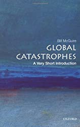 Global Catastrophes: A Very Short Introduction (Very Short Introductions)