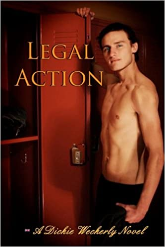 Book Legal Action: A Dickie Weckerly Novel