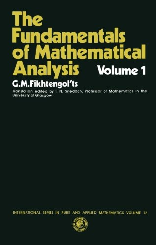 The Fundamentals of Mathematical Analysis: International Series in Pure and Applied Mathematics, Volume 1