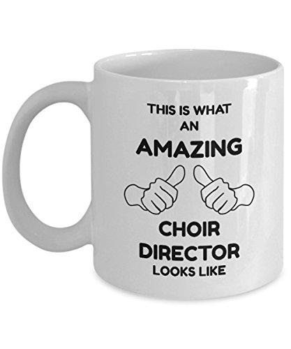 Choir Director Mug - This Is What An Amazing Choir Director