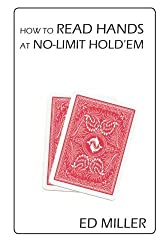 How To Read Hands At No-Limit Hold'em by Ed Miller (2011-12-06)