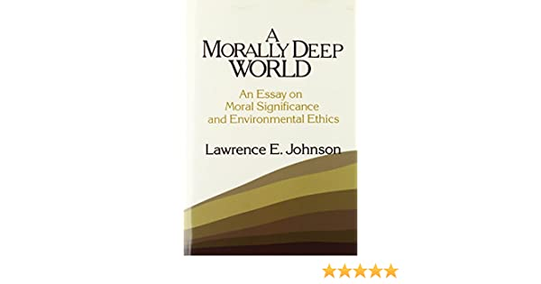 Narrative Essay Thesis Statement Examples Amazoncom A Morally Deep World An Essay On Moral Significance And Environmental  Ethics  Lawrence E Johnson Books Health Care Essay also English Essay Ideas Amazoncom A Morally Deep World An Essay On Moral Significance And  Essays For High School Students To Read