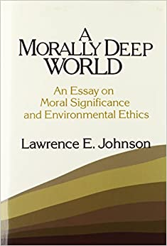 com a morally deep world an essay on moral significance a morally deep world an essay on moral significance and environmental ethics