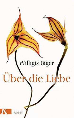 Über die Liebe: Herausgegeben von Christa Spannbauer und Ursula Richard