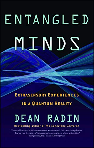 EBOOK Entangled Minds: Extrasensory Experiences in a Quantum Reality RAR