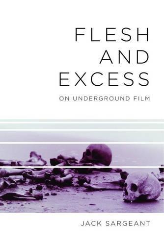 Read Online Flesh and Excess: On Underground Film pdf epub