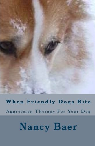 When Friendly Dogs Bite: Aggression Therapy For Your Dog