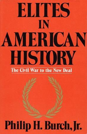 Elites in American History: The Civil War to the New Deal