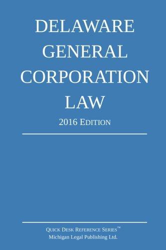 Delaware General Corporation Law; 2016 Edition