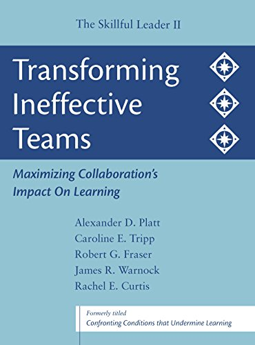 Transforming Ineffective Teams: Maximizing Collaboration's Impact on Learning: The Skillful Leader II