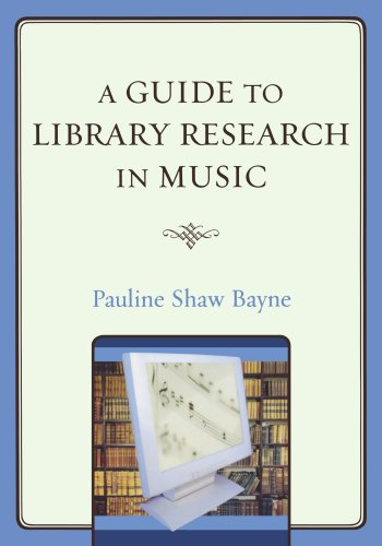A Guide to Library Research in Music by Brand: Scarecrow Press