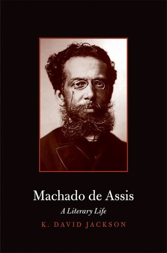 Download Machado de Assis: A Literary Life (Major Figures in Spanish and Latin American Literature and the Arts) pdf