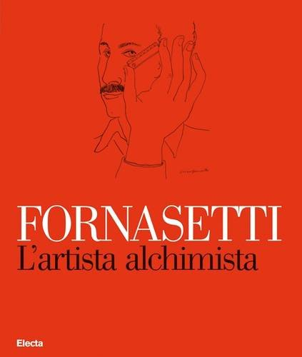 Fornasetti: L'artista alchimista-La bottega fantastica. Ediz. illustrata