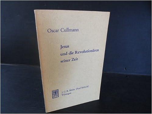 Book Jesus Und Die Revolutionaren Seiner Zeit: Gottesdienst . Gesellschaft . Politik