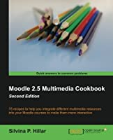 Moodle 2.5 Multimedia Cookbook, 2nd Edition Front Cover