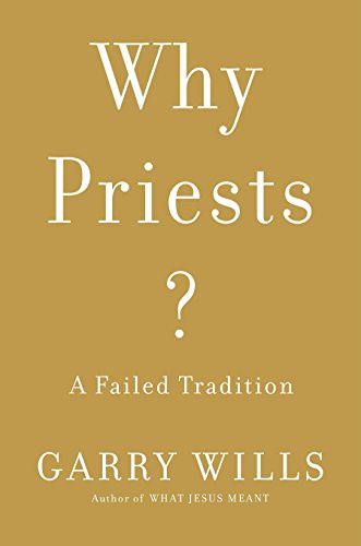 Image of Why Priests?: A Failed Tradition
