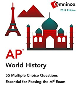 AP World History - 55 Multiple Choice Questions: Essential for acing the  2017 exam