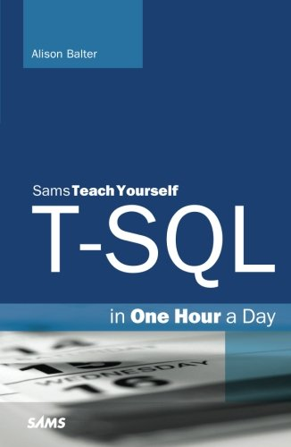 T-SQL in One Hour a Day, Sams Teach Yourself by Sams Publishing