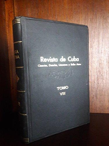 Revista de cuba,vol,VIII.periodico mensual de ciencias,derecho,literatura y bellas artes,la habana,cuba,1880.