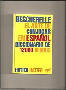 Book El Arte de conjugar en español: Diccionario de 12000 verbos (Spanish Edition)