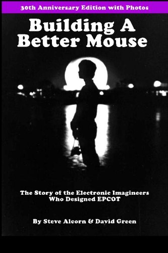 building-a-better-mouse-30th-anniversary-edition-the-story-of-the-electronic-imagineers-who-designed