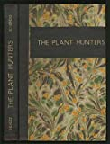 The Plant Hunters, Ben Healey, 0684142147