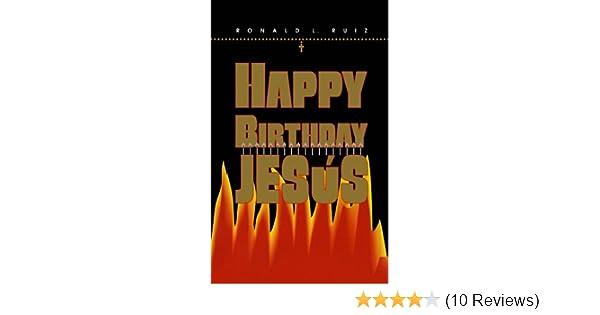 Happy birthday jesus kindle edition by ronald ruiz mystery happy birthday jesus kindle edition by ronald ruiz mystery thriller suspense kindle ebooks amazon fandeluxe Choice Image
