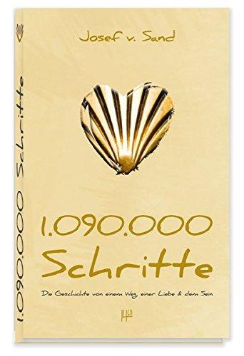 1.090.000 Schritte: Die Geschichte von einem Weg, einer Liebe & dem Sein