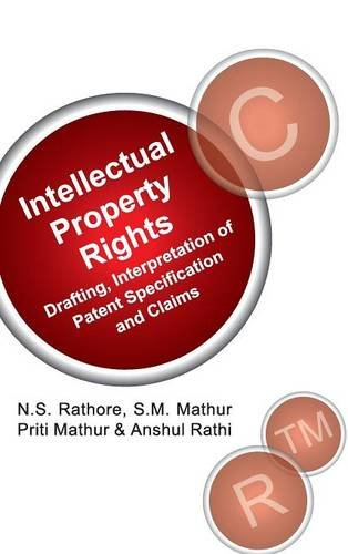 Intellectual Propoerty Rights: Drafting,Interpretation of Patents Specification and Claims