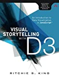 img - for Visual Storytelling with D3: An Introduction to Data Visualization in JavaScript (Addison-wesley Data and Analytics) book / textbook / text book