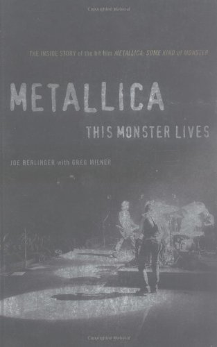 Metallica : The Inside Story of the Hit Film 'Metallica - Some Kind of Monster'