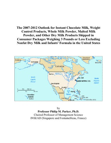 The 2007-2012 Outlook for Instant Chocolate Milk, Weight Control Products, Whole Milk Powder, Malted Milk Powder, and Other Dry Milk Products Shipped ... Dry Milk and Infants' Formula in the - Uni Milk