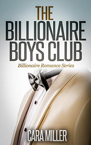 The Billionaire Boys Club (Billionaire Romance Series Book 1)