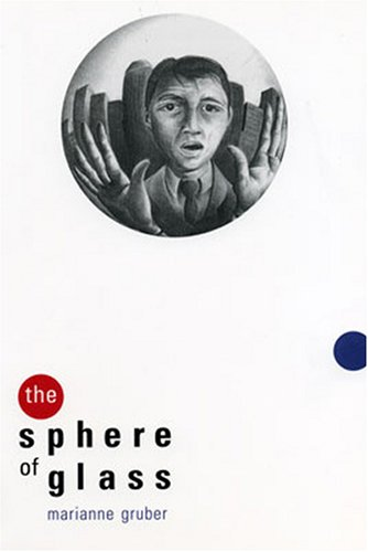 The Sphere of Glass (STUDIES IN AUSTRIAN LITERATURE, CULTURE, AND THOUGHT TRANSLATION SERIES)