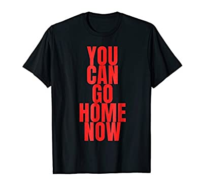 i can go home now workout shirts for men