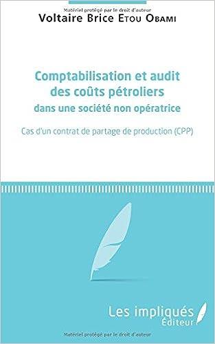 Comptabilisation et audit des coûts pétroliers dans une société non opératrice: Cas d'un contrat de partage de production (CPP)