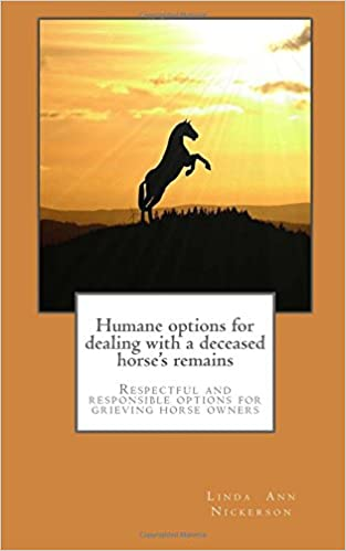 Book Humane options for dealing with a deceased horse's remains: Respectful and responsible options for grieving horse owners
