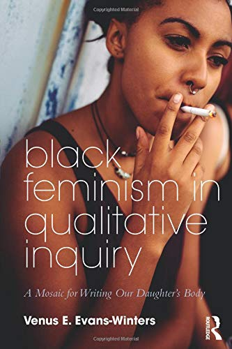 Pdf Fitness Black Feminism in Qualitative Inquiry (Futures of Data Analysis in Qualitative Research)
