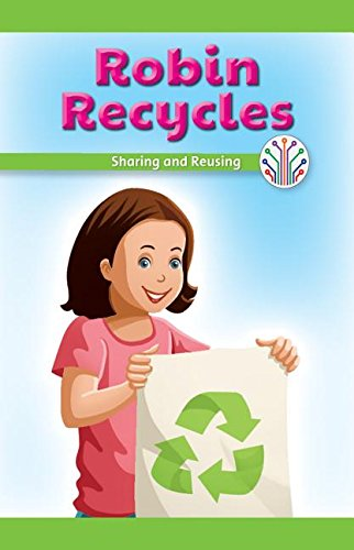 Robin Recycles: Sharing and Reusing (Computer Science for the Real World)