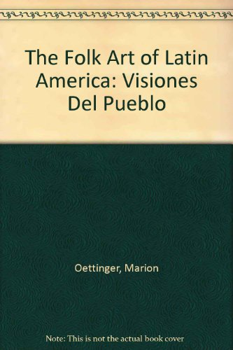 the-folk-art-of-latin-america-2visiones-del-pueblo