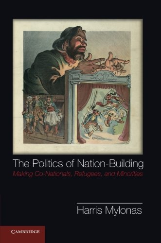 Read Online The Politics of Nation-Building: Making Co-Nationals, Refugees and Minorities pdf epub