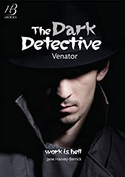 The Dark Detective: Venator (The Max Darke Files) by [Harvey-Berrick, Jane]