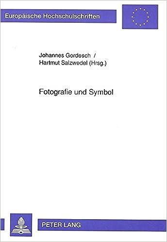 Book Fotografie Und Symbol (Europaeische Hochschulschriften / European University Studie)