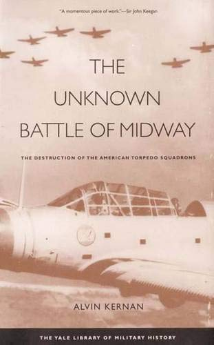 The Unknown Battle of Midway: The Destruction of the American Torpedo Squadrons