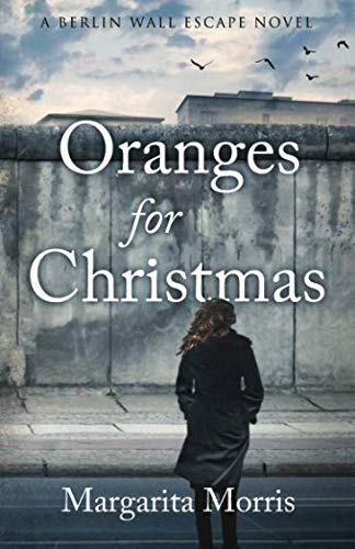 Oranges for Christmas (The Day The Berlin Wall Came Down)
